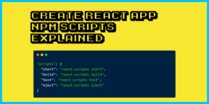 Comanda Start React Scripts - Scripturi NPM Create-React-App explicate